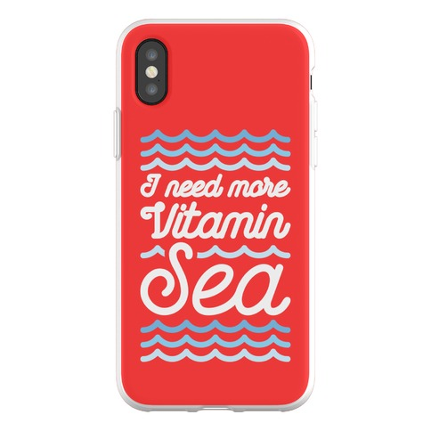 I Need More Vitamin Sea Phone Flexi-Case