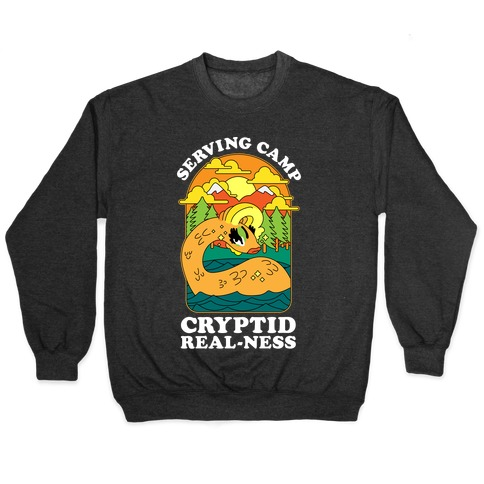Serving Camp Cryptid Real-Ness Pullover