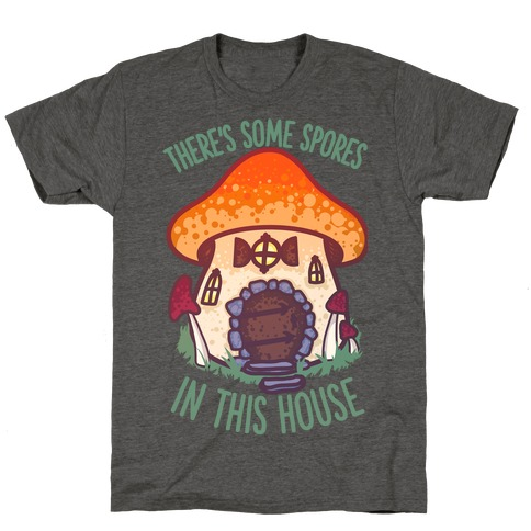 There's Some Spores in this House WAP T-Shirt