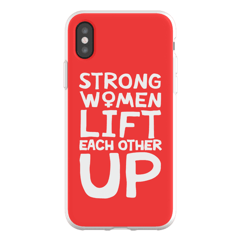 Strong Women Lift Each Other Up Phone Flexi-Case