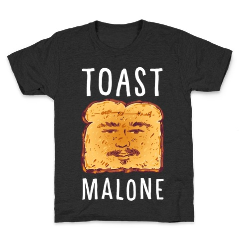 Toast Malone Kids T-Shirt