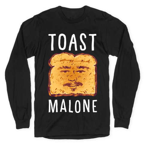 Toast Malone Long Sleeve T-Shirt