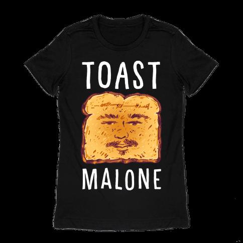 Toast Malone Womens T-Shirt