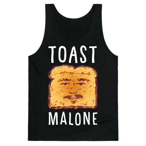 Toast Malone Tank Top
