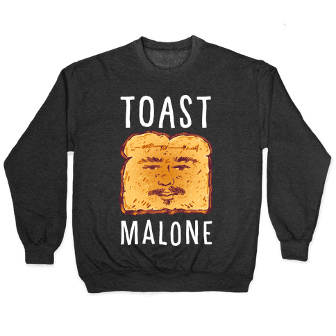Toast Malone Pullover