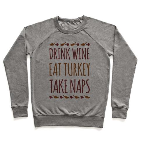 Drink Wine Eat Turkey Take Naps Pullover