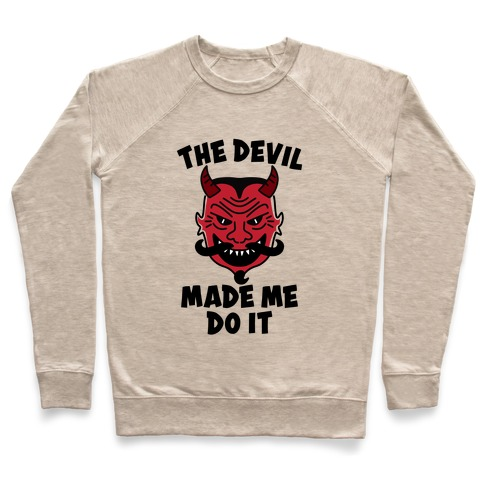The Devil Made Me Do It Pullover