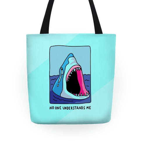 No One Understands Me Shark Tote