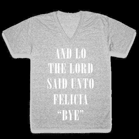 And Lo The Lord Said Unto Felicia V-Neck Tee Shirt