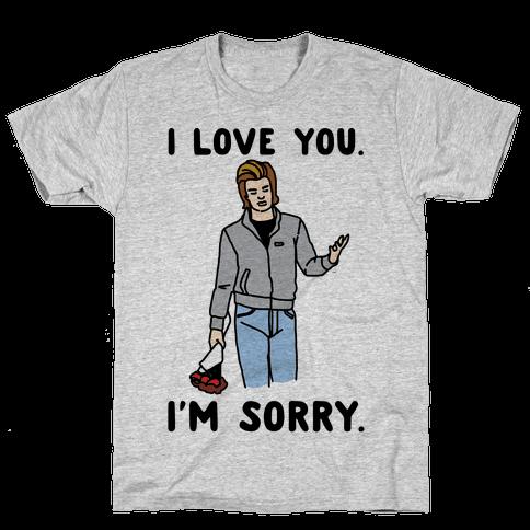 I Love You I'm Sorry Parody Mens T-Shirt