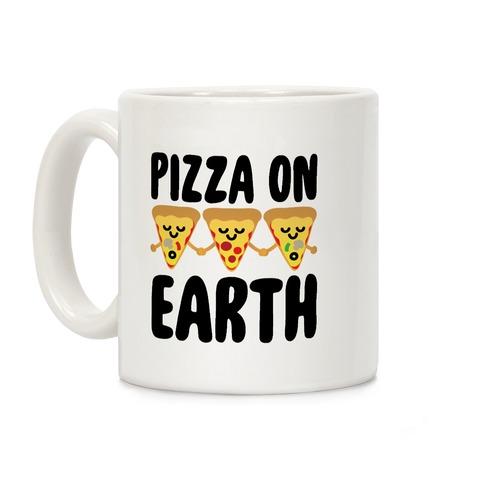 Pizza On Earth Coffee Mug