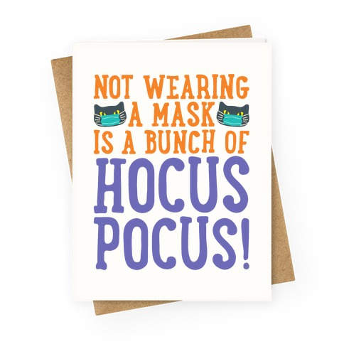 Not Wearing A Mask Is A Bunch of Hocus Pocus Greeting Card