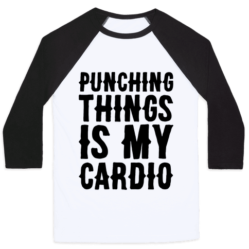 Punching Things Is My Cardio Baseball Tee