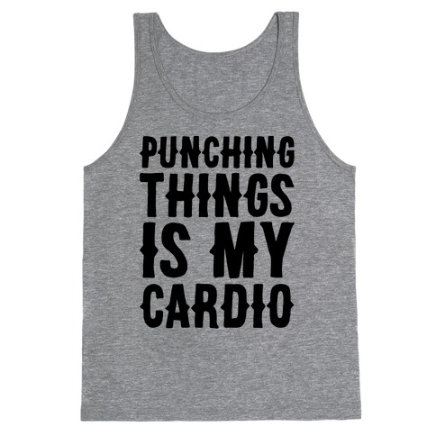 Punching Things Is My Cardio Tank Top