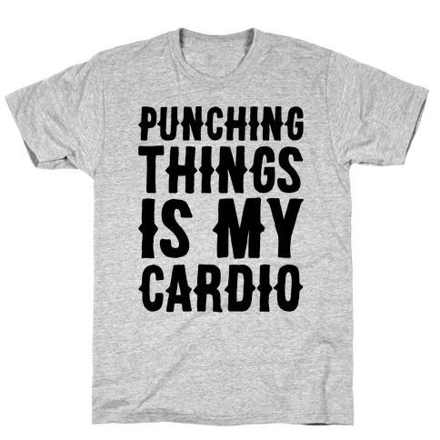 Punching Things Is My Cardio T-Shirt