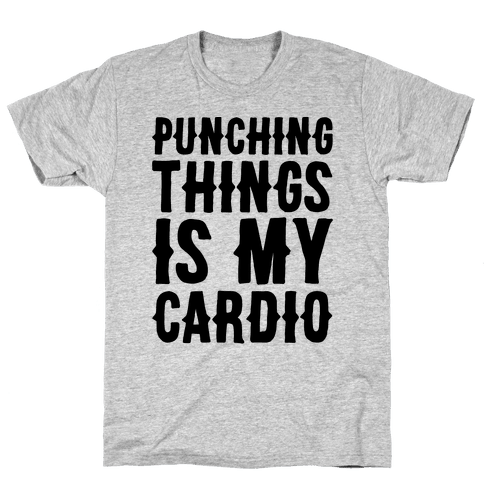 Punching Things Is My Cardio Mens T-Shirt