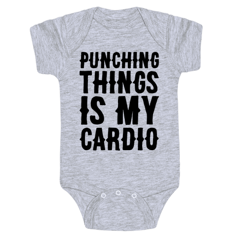 Punching Things Is My Cardio Baby Onesy