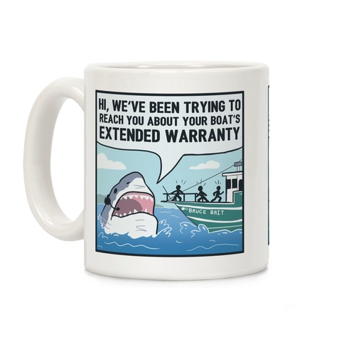 Your Boat's Extended Warranty Shark Coffee Mug