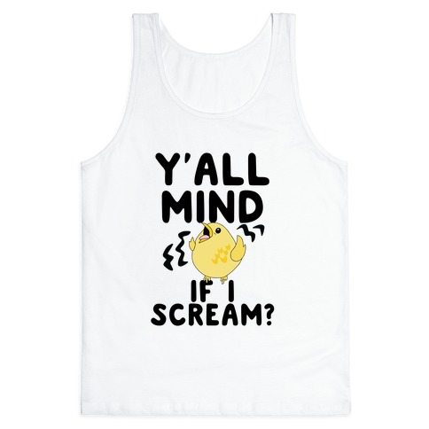 Y'all Mind if I Scream? (Bird) Tank Top