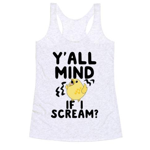 Y'all Mind if I Scream? (Bird) Racerback Tank Top