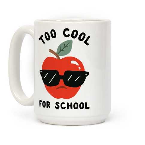 Too Cool For School Coffee Mug