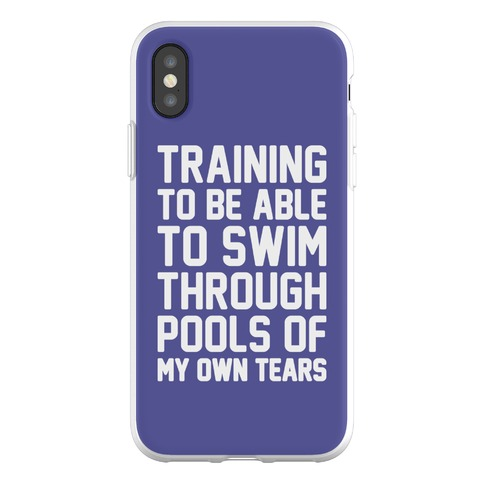 Training To Be Able To Swim Through Pools Of My Own Tears Phone Flexi-Case