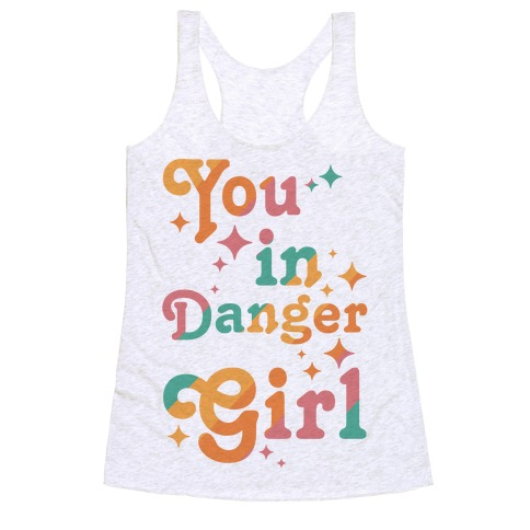 You in Danger Girl Racerback Tank Top