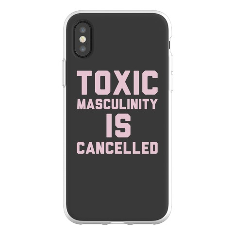 Toxic Masculinity Is Cancelled Phone Flexi-Case