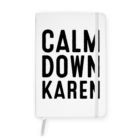 Calm Down Karen Notebook