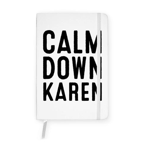 Calm Down Karen Notebook