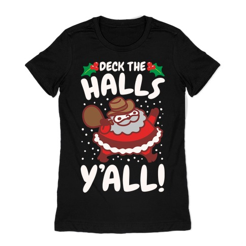 Deck The Halls Y'all White Print Womens T-Shirt