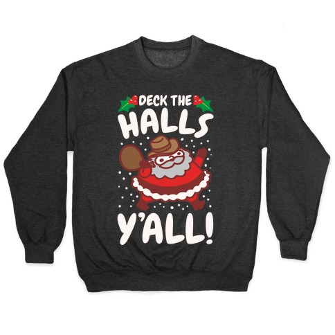 Deck The Halls Y'all White Print Pullover