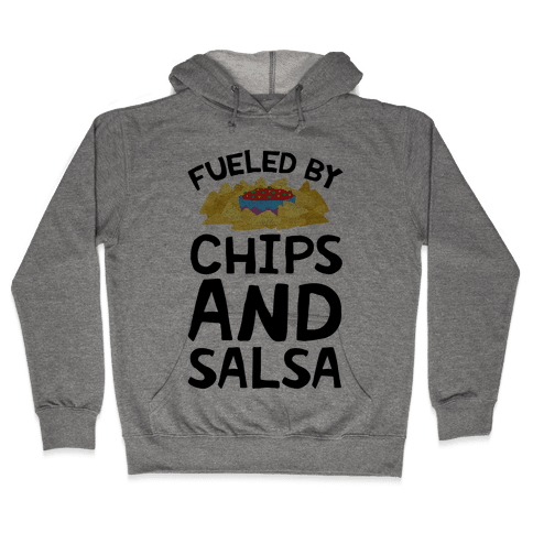 Fueled By Chips And Salsa Hooded Sweatshirt