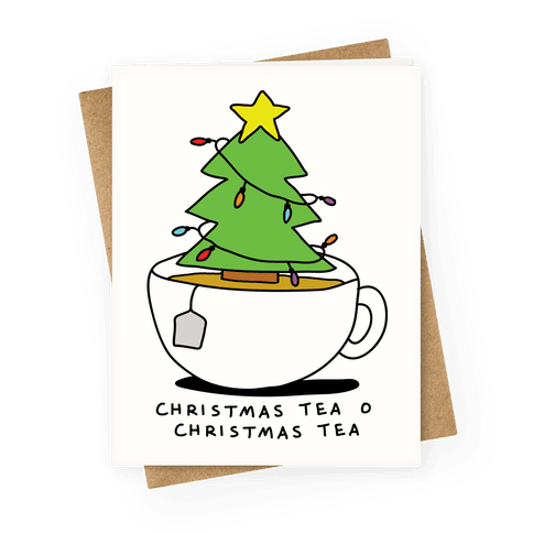 Christmas Tea O Christmas Tea Greeting Card