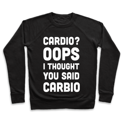 Cardio Oops I Thought You Said Carbio Pullover