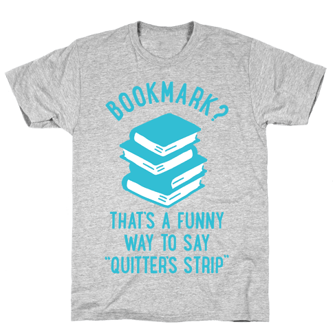 bookmark quitter 39 s strip t shirt human