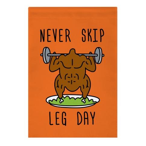 Never Skip Leg Day Garden Flag