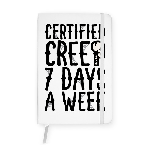 Certified Creep 7 Days A Week Parody Notebook