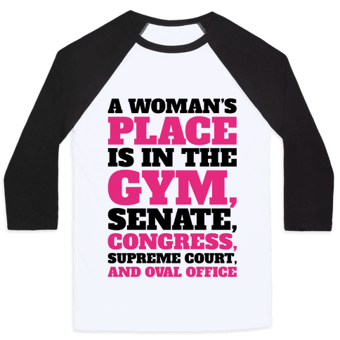 A Woman's Place Is In The Gym Senate Congress Supreme Court and Oval Office Baseball Tee