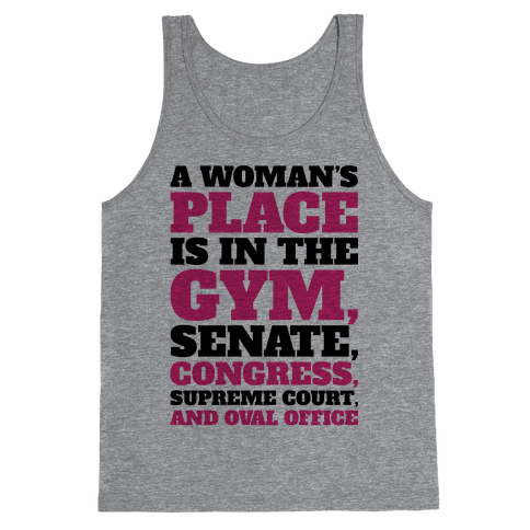 A Woman's Place Is In The Gym Senate Congress Supreme Court and Oval Office Tank Top