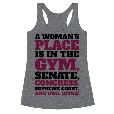A Woman's Place Is In The Gym Senate Congress Supreme Court and Oval Office Racerback Tank Top