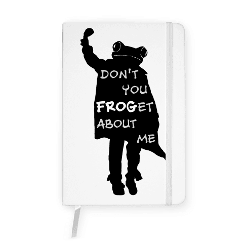 Don't You Frog-et About Me Notebook