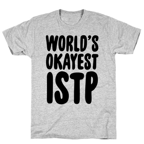 World's Okayest ISTP T-Shirt