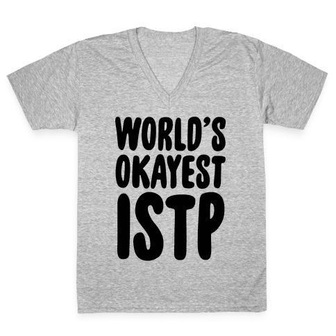 World's Okayest ISTP V-Neck Tee Shirt