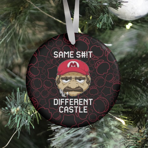 Same S#!t Different Castle Ornament