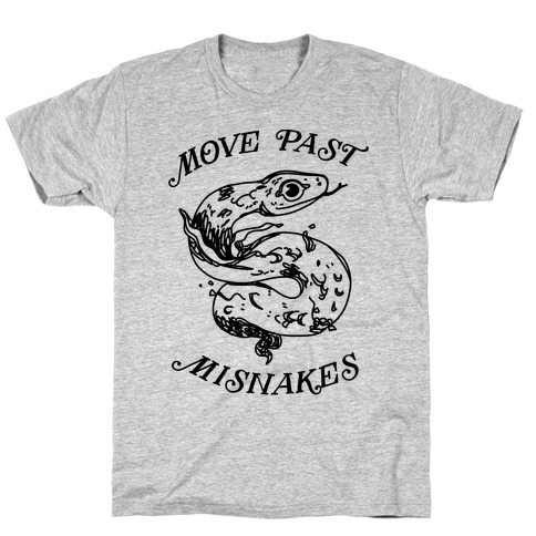 Move Past Misnakes T-Shirt