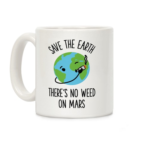 No Weed On Mars Coffee Mug