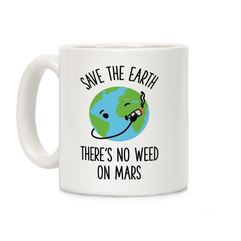 No Weed On Mars Coffee Mug