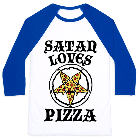 Satan Loves Pizza Baseball Tee