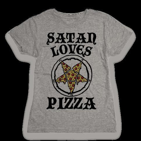 Satan Loves Pizza Womens T-Shirt